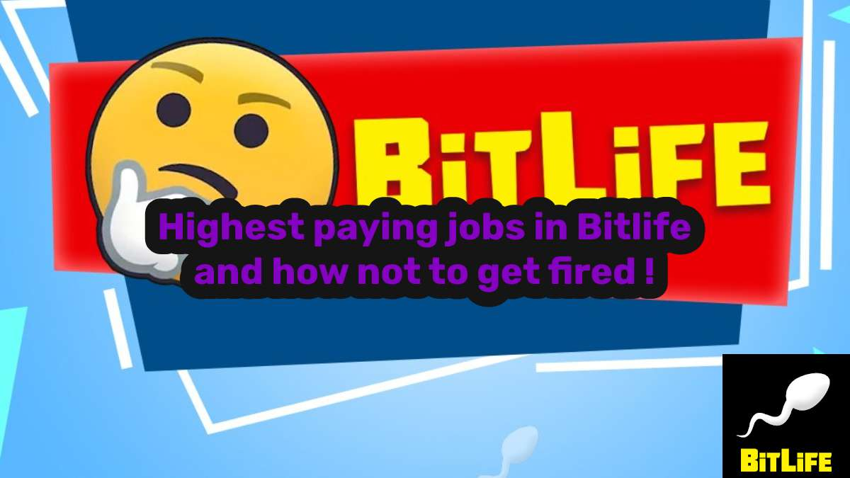 Highest paying jobs in Bitlife and how to not get fired