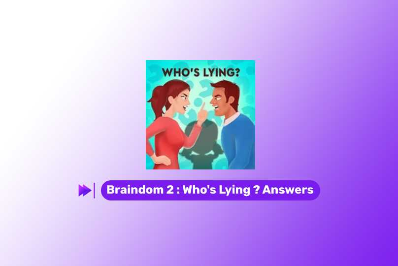 Braindom 2 Level 137 Who is lying Answer