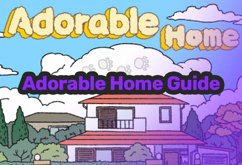 Adorable Home – How to earn Love tips & tricks