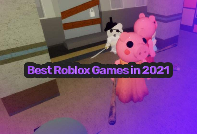 Best Roblox Games to play in 2021 !