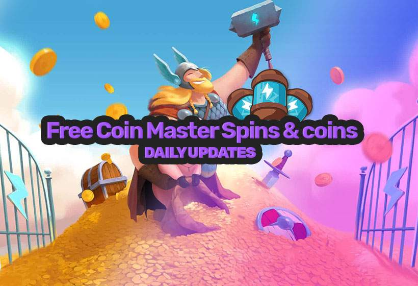 Free Coin Master Spins and Coins – Updated daily 2021
