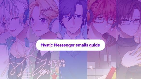 mystic messenger emails guide