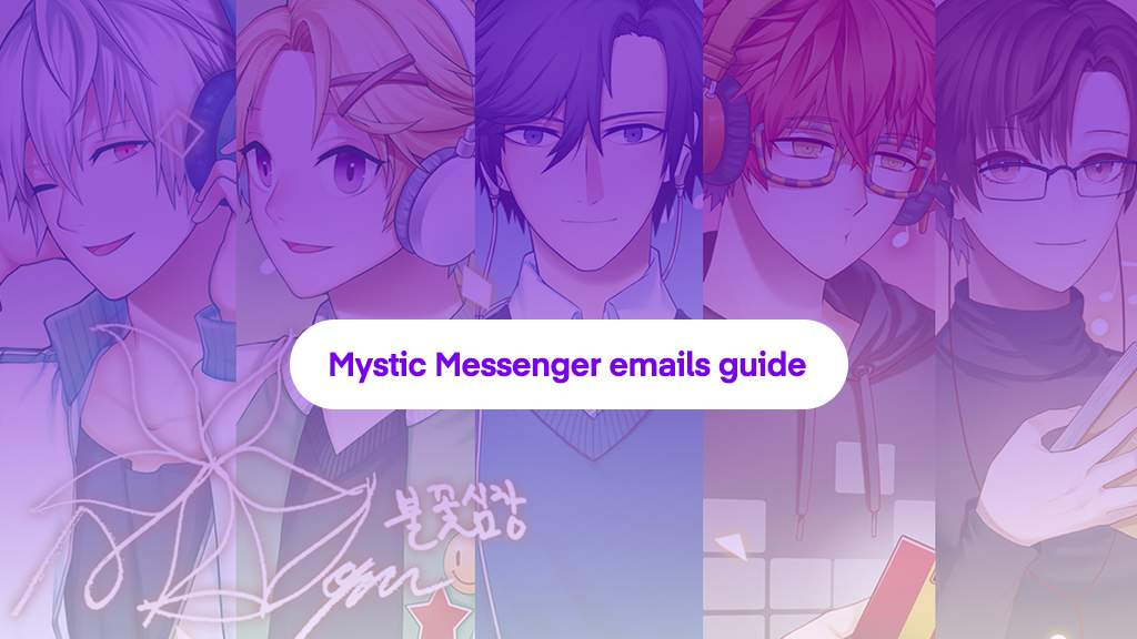 Mystic messenger emails guide and answers !