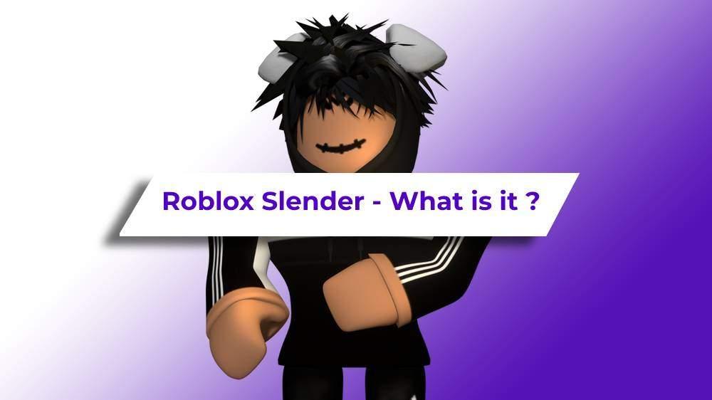 Roblox slender – Find what is slender boy in Roblox